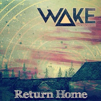 Wake Magazine - Return Home Vol. 1 Cover