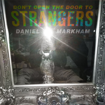 Daniel Markham - Don't Open The Door To Strangers Cover