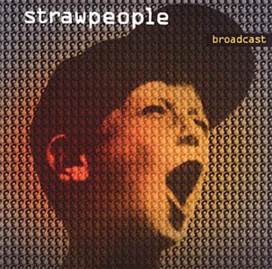 Strawpeople - Broadcast Cover