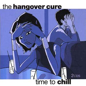 The Hangover Cure: Time To Chill Cover