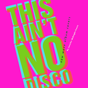 This Ain't No Disco: New Wave Album Covers Cover