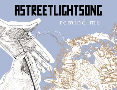 Astreetlightsong - Remind Me Cover