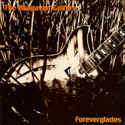 The Bhagavad Guitars - Foreverglades EP Cover