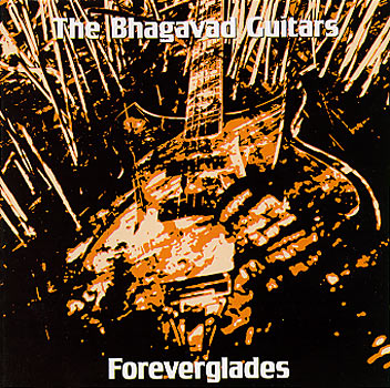 The Bhagavad Guitars - Foreverglades Cover