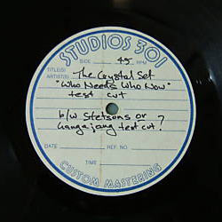 "The Crystal Set - Who Needs Who Now 12"" Acetate Label"