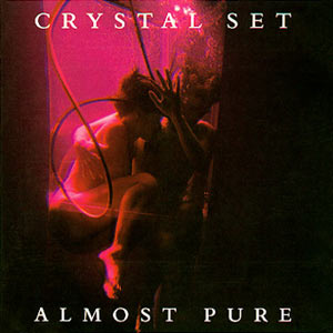 The Crystal Set - Almost Pure Cover