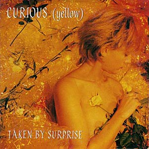 Curious (Yellow) - Taken By Surprise Cover