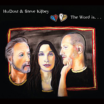 HuDost and Steve Kilbey - The Word is... Cover