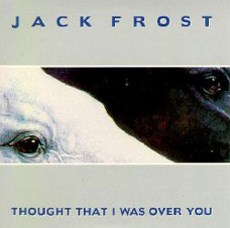 Jack Frost - Thought That I Was Over You Front Cover