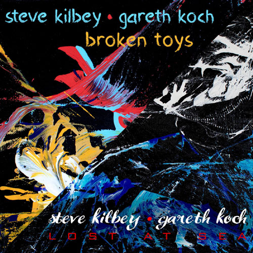 Steve Kilbey and Gareth Koch - Broken Toys & Lost At Sea Cover