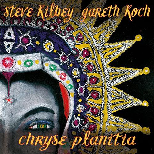 Steve Kilbey and Gareth Koch - Chryse Planitia Cover