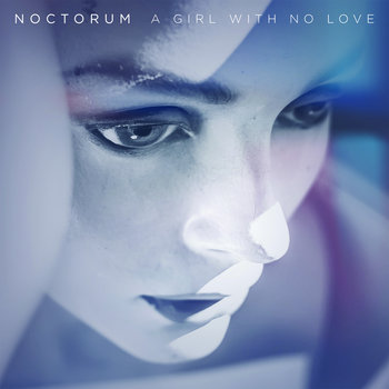 Noctorum - A Girl With No Love Cover