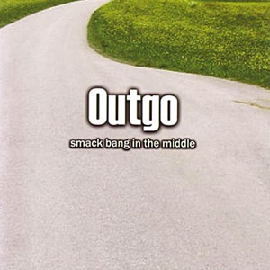 Outgo - Smack Bang In The Middle Cover