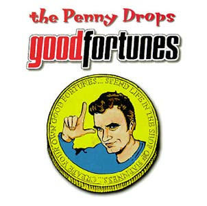 The Penny Drops - Good Fortunes Cover