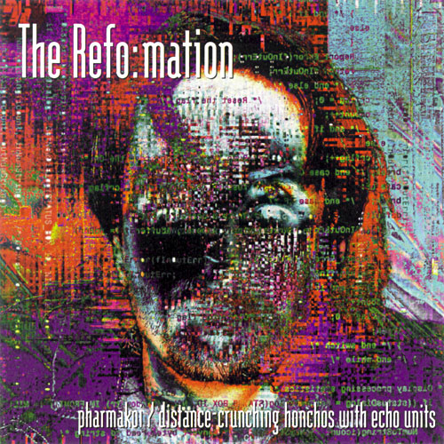 The Refo:mation - Pharmakoi / Distance Crunching Honchos With Echo Units - Cover