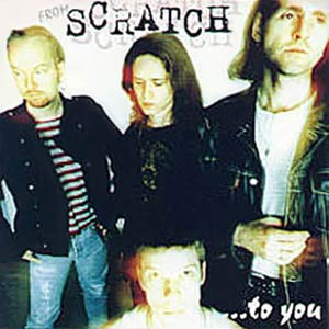 Scratch - From Scratch To You Cover