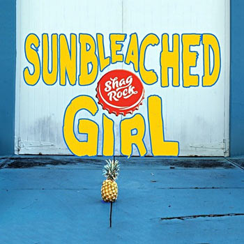 Shag Rock - Sunbleached Girl Single Cover