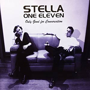 Stella One Eleven - Only Good For Conversation Cover