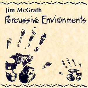 Jim McGrath - Percussive Environments Cover