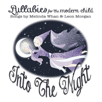 Melinda Whan & Leon Morgan - Into the Night: Lullabies for the Modern Child Cover