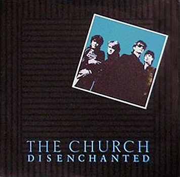 The Church - Disenchanted 7inch Cover
