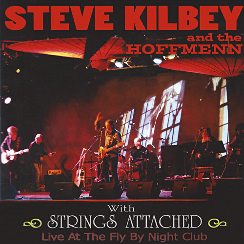 Steve Kilbey and the Hoffmenn with Strings Attached - Live at the Fly By Night Club Cover