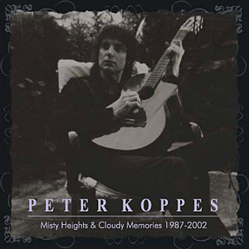 Peter Koppes - Misty Heights & Cloudy Memories 1987-2002 Cover