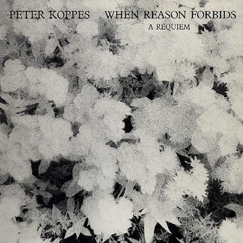 Peter Koppes - When Reason Forbids Cover